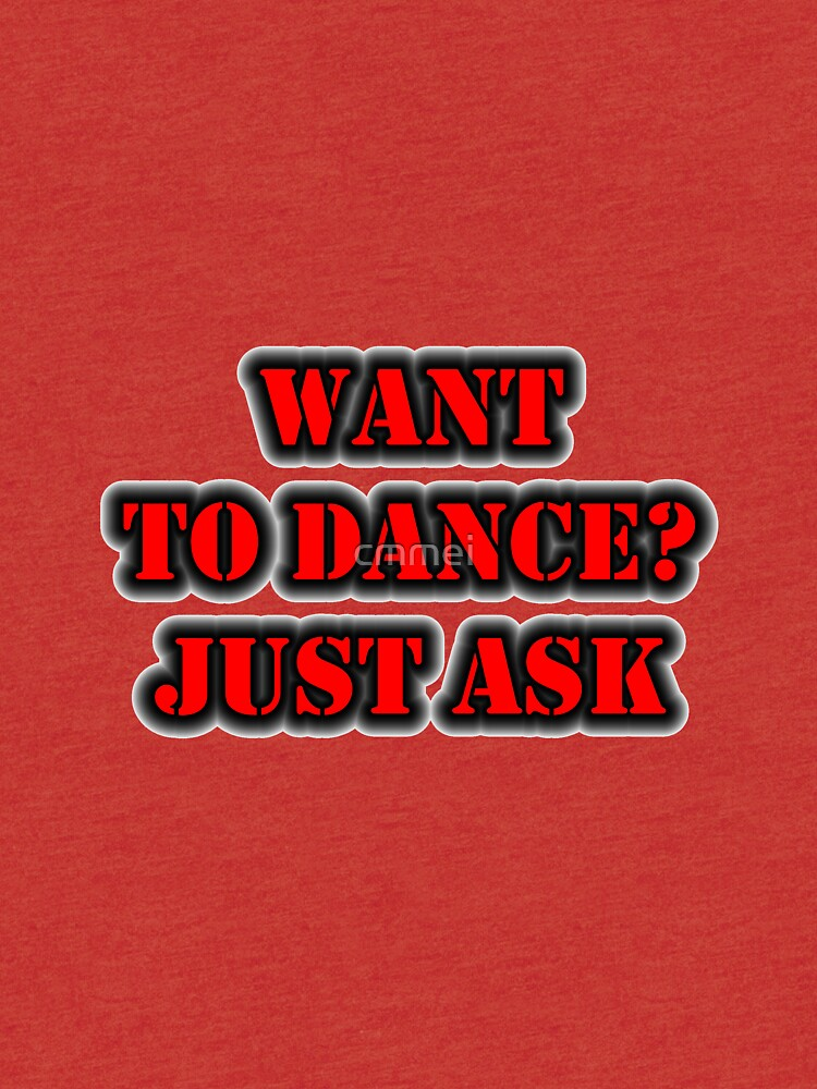 Want To Dance? Just Ask by cmmei