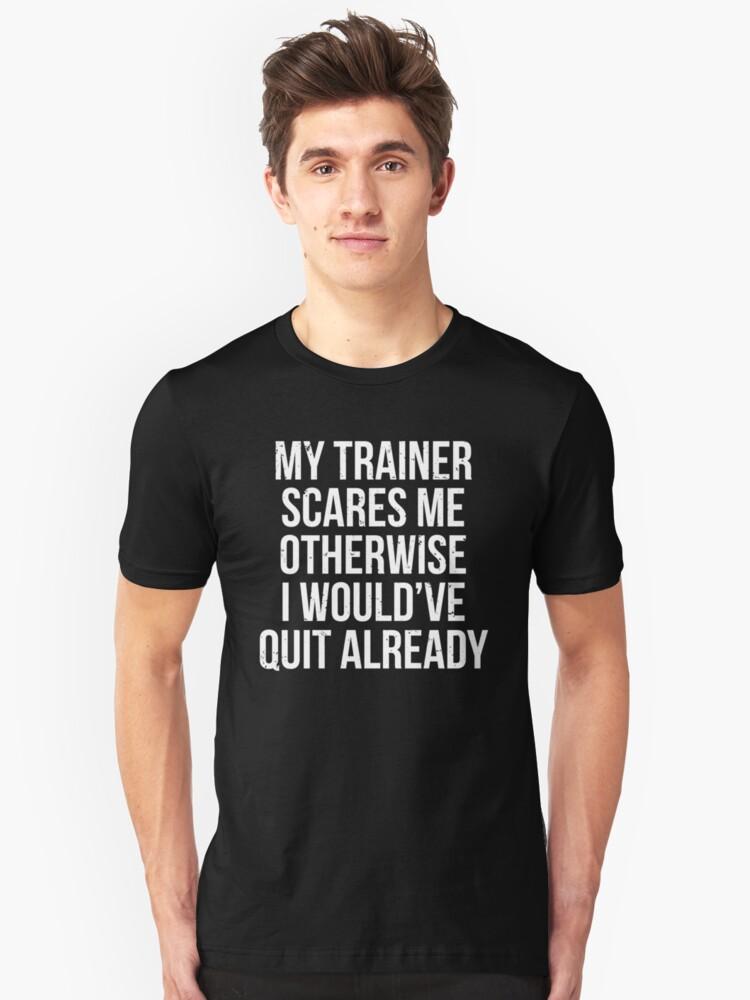 My Trainer Scares Me Funny Workout Exercise Unisex Sweatshirt tee