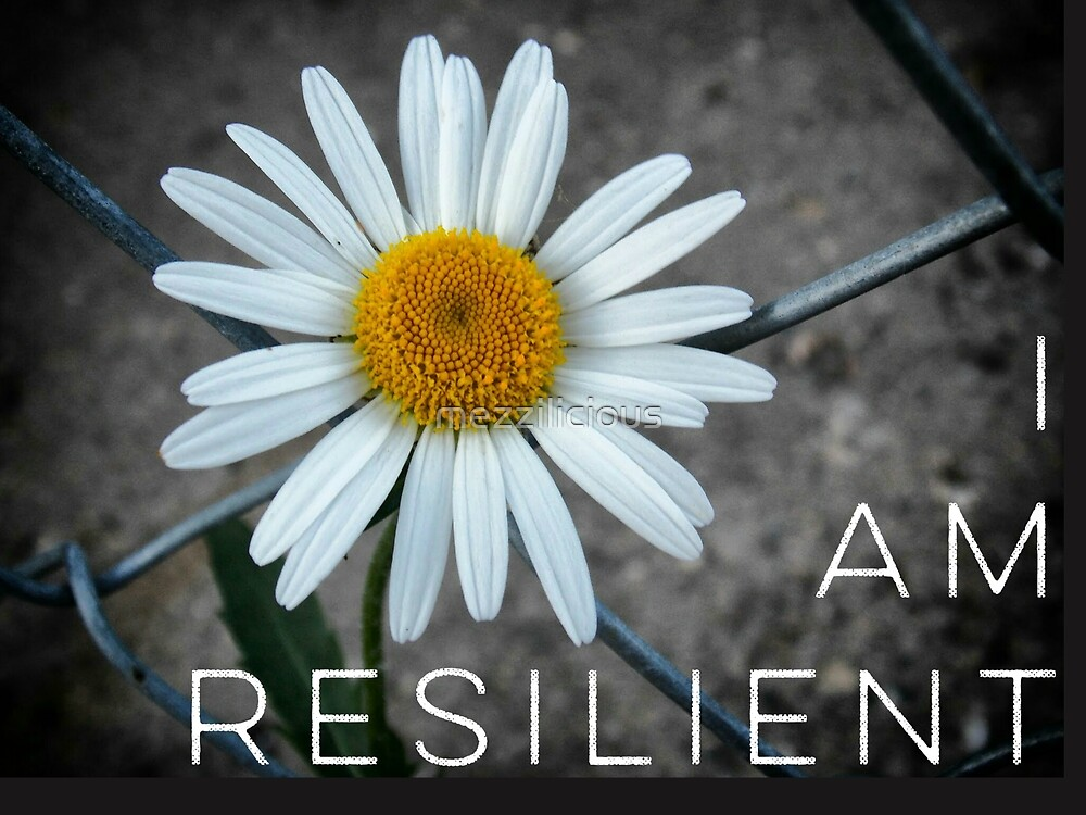 Daisy -  I Am Resilient by mezzilicious