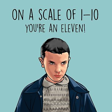 YOU'RE AN ELEVEN! by funkythings
