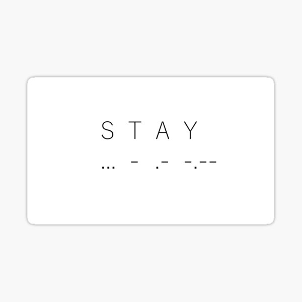 L'amour transcende le temps et l'espace - STAY Code Morse interstellaire Christopher Nolan Zimmer Sticker