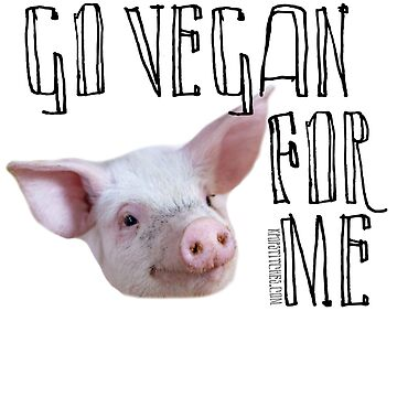 Go vegan for pigs plant based vegetarian cruelty free by dubukat