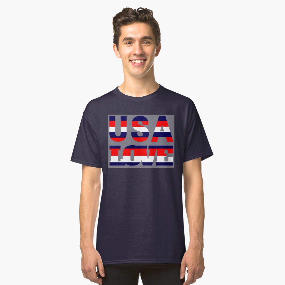 Love USA Stars and Stripes - Gift for 4th of July Or Any day  (Design Day 153) Classic T-Shirt Front