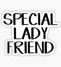 Special lady friend Sticker