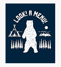 """Camping Bear: """"Look! A Menu!"""" - Funny Camper Gifts. / Camping - Lustige Geschenke Photographic Print"""