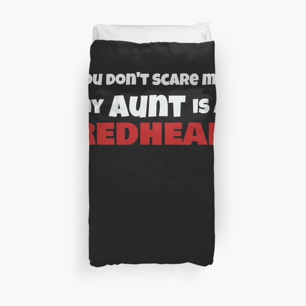 Dont Scare Me My Aunt is a RedHead Ginger Pride Duvet Cover