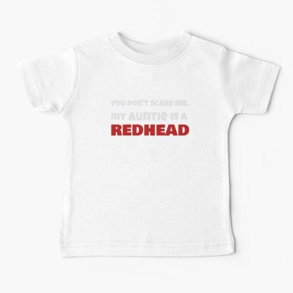 Dont Scare Me My Auntie is a RedHead Ginger Pride Baby T-Shirt