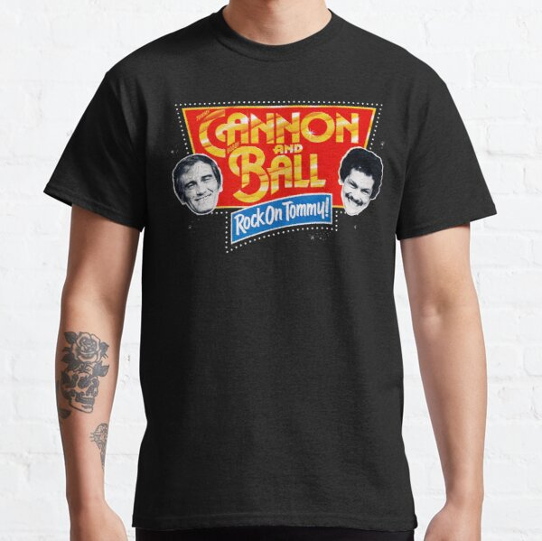 Cannon and Ball - Rock On Tommy! Classic T-Shirt