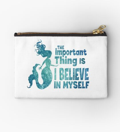 Mermaid - The Important Thing Is I Believe In Myself Studio Pouch