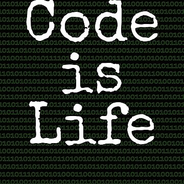 Code is Life Gift for Programmers Who Love Coding by TrndSttr