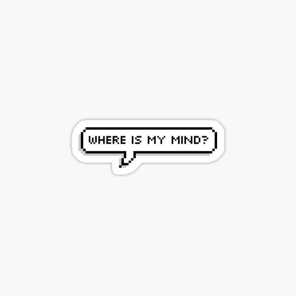 ¿Dónde está My Mind Pixel Speech Bubble? Pegatina