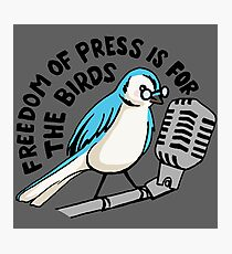 Freedom of Press is for the Birds Photographic Print