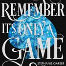 Caraval, Remember It's Only a Game, Legendary, Stephanie Garber by yairalynn