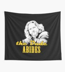 THE DUDE ABIDES Wall Tapestry