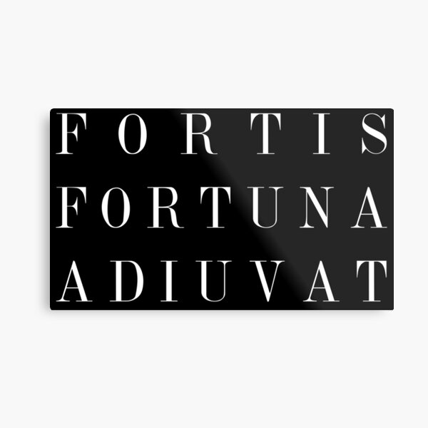 FORTIS FORTUNA ADIUVAT Metal Print