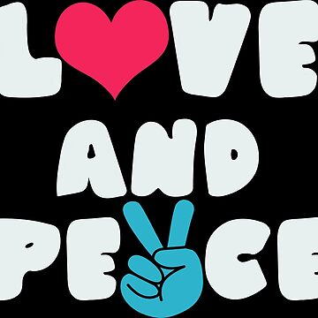 Love And Peace by SpaceAlienTees