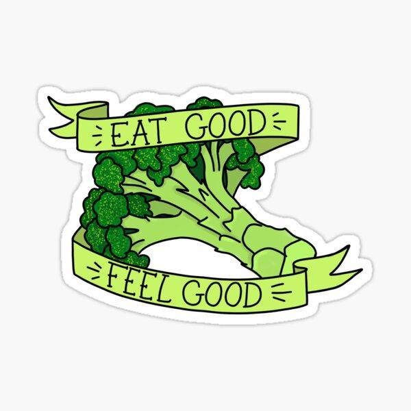 Eat Good Feel Good  Sticker
