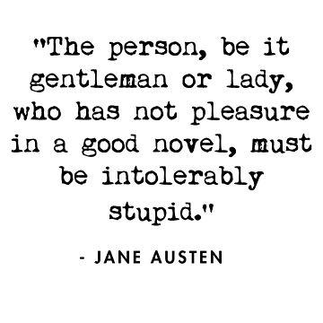 Jane Austen Good Novel Quote by AlanPun