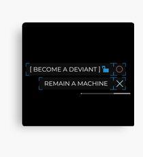 deviant or machine? Canvas Print
