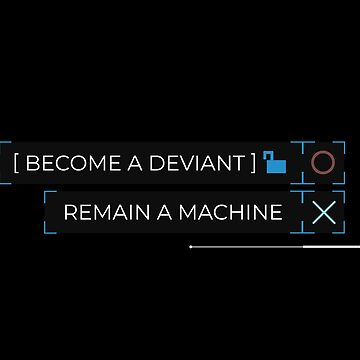 deviant or machine? by flaminska