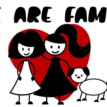 We Are Family Gay/Lesbian LGBT Two Women And A Dog From Ricaso by Ricaso
