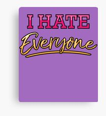 I Hate Everyone Shirt Funny Sarcastic Gift Men Women Youth Canvas Print