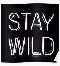 """Stay Wild"" Poster"