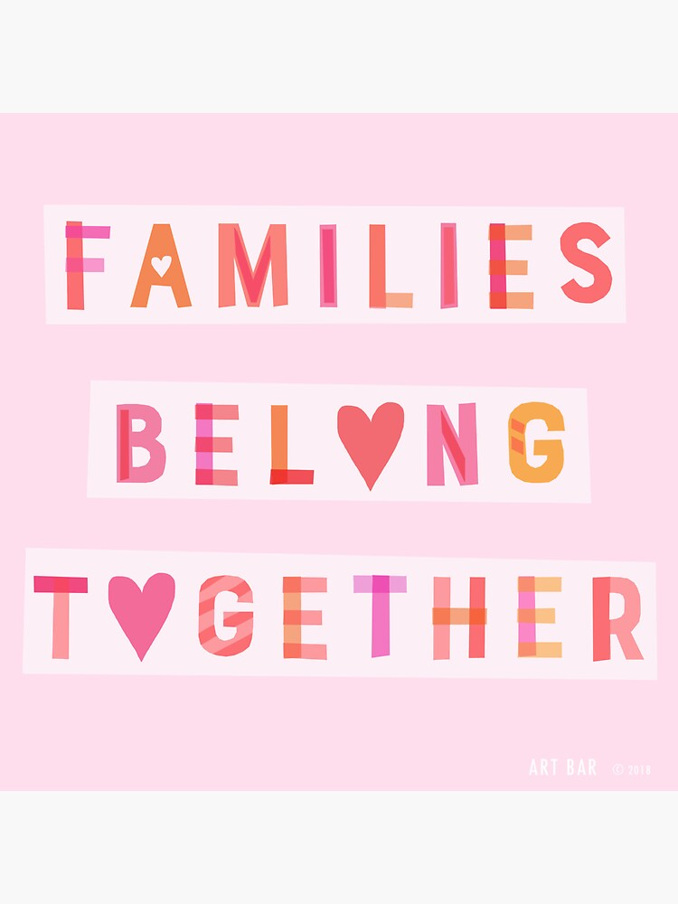 Families Belong Together by barrucci