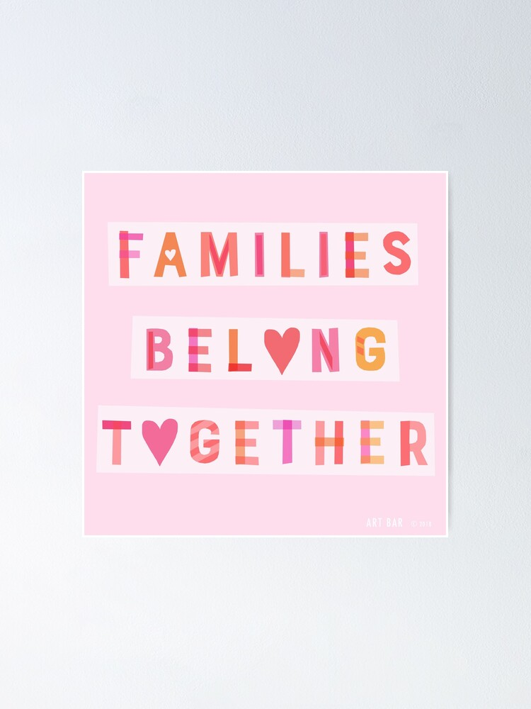 Alternate view of Families Belong Together Poster
