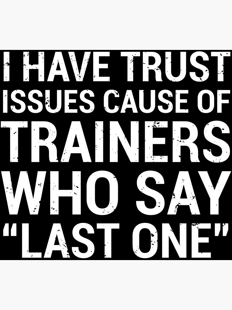 Funny Personal Trainer Trust Issues Quote T-Shirt | Poster