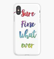Sure Fine Whatever iPhone Case