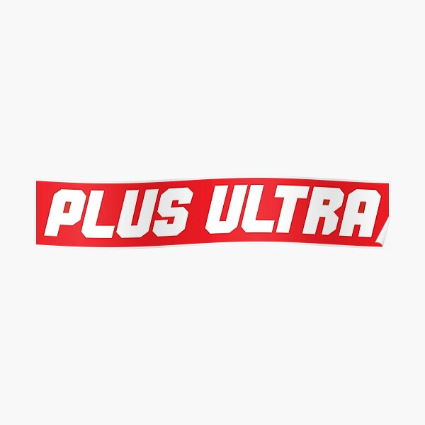 Plus Ultra Posters Redbubble