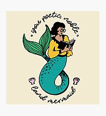 Oh Ann, you poetic, noble land mermaid  Photographic Print