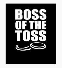 Boss of the Toss V2 Photographic Print