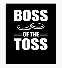 Boss of the Toss V3 Photographic Print