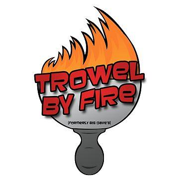 Trowel By Fire Logo by SPearsons