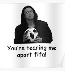 You're tearing me apart fifa! Poster
