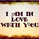 I am in love with you by Nick J  Shingleton
