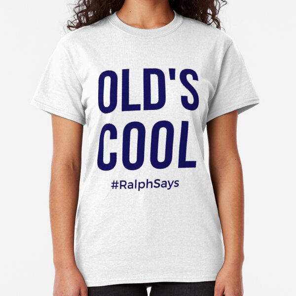 Old's Cool - in Navy #RalphSays Classic T-Shirt