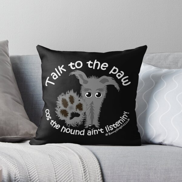 """Talk to the paw"" rough-haired lurcher deerhound beddy whippet Throw Pillow"