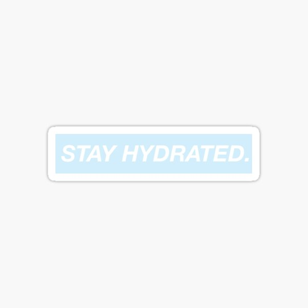 Blue Background Stay Hydrated Sticker