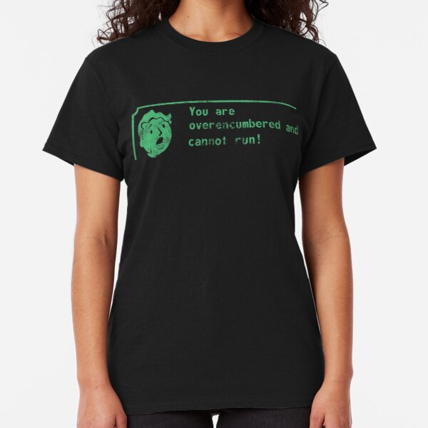 You are over-encumbered and cannot run Classic T-Shirt