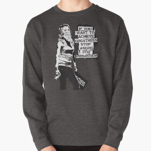 Banksy quote graffiti If You Want to Achieve Greatness stop asking for permission black and white with Banksy tag signature Pullover Sweatshirt