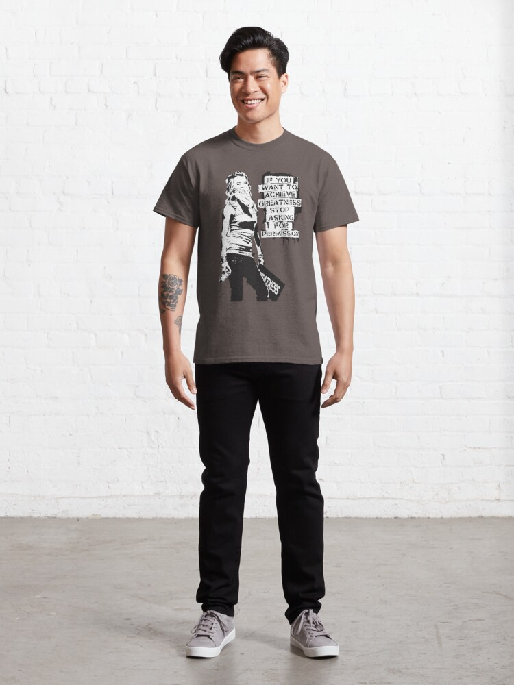 Alternate view of Banksy quote graffiti If You Want to Achieve Greatness stop asking for permission black and white with Banksy tag signature Classic T-Shirt