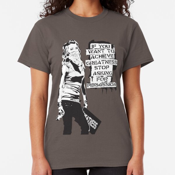Banksy quote graffiti If You Want to Achieve Greatness stop asking for permission black and white with Banksy tag signature Classic T-Shirt