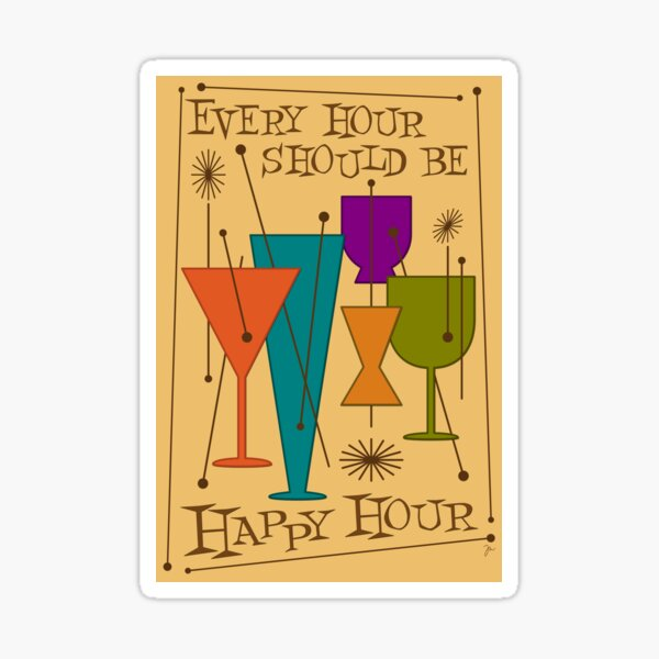 Every Hour Should Be Happy Hour! Sticker