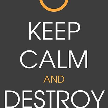 Keep calm and destroy the ring by ggwp