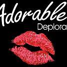Adorable Deplorable by CentipedeNation