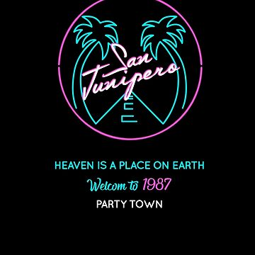 """San Junipero """"Heaven Is a Place on Earth"""" by MarylinRam18"""