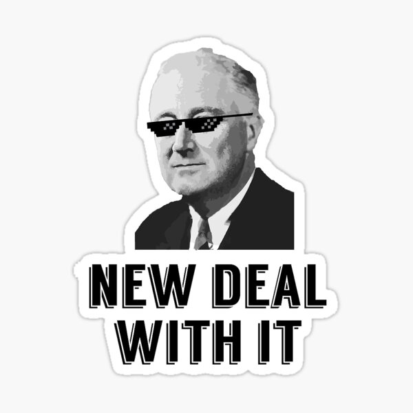 Franklin D Roosevelt ; New Deal With It Sticker